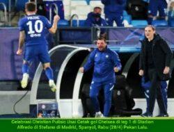 Madrid Gagal ke Final Liga Champions, Chelsea Akan Bertemu Man City