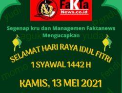 Kru & Managemen FaktaNews Mengucapkan Selamat Hari Raya Idhul Fitri 1442 H.