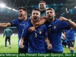 Italia Lolos Final Euro 2020 (Euro 2021) Menang Adu Penalti