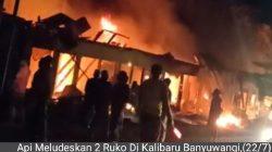 Kebakaran di Kalibaru, Api Meludeskan 2 Ruko
