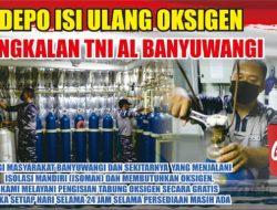 Lanal Banyuwangi Launcing Pengisian Tabung Oksigen Gratis, Buka 24 Jam Non Stop Tiap Hari