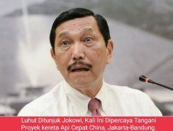 Luhut Ditunjuk Jokowi Lagi, Kali Ini Dipercaya Tangani Proyek kereta Api Cepat China, Jakarta-Bandung